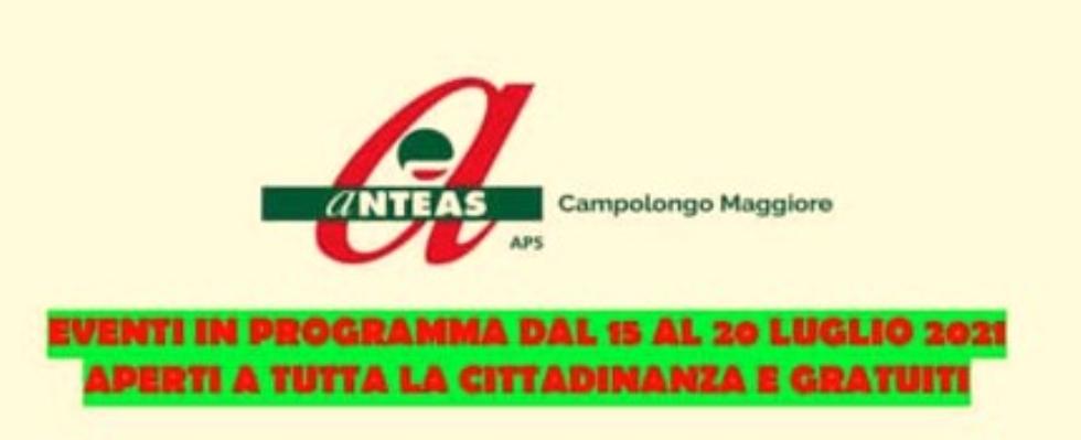 Ricco calendario di iniziative estive con  Anteas Campolongo Maggiore (VE)