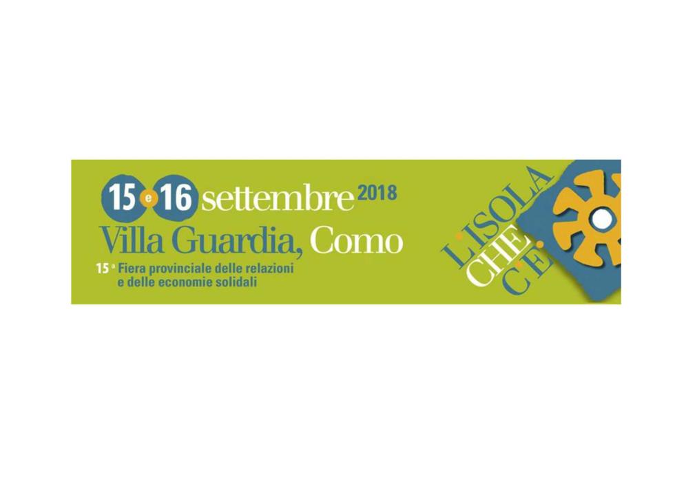L'isola che c'è, fiera delle relazioni e delle economie solidali, Villa Guardia Como, 15 e 16 settembre 2018